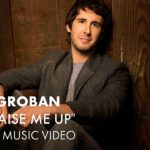 Josh Groban – You Raise Me Up (Official Music Video)