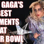 Lady Gaga's Best Moments Of Super Bowl Halftime Show