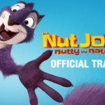 THE NUT JOB 2 : NUTTY BY NATURE – OFFICIAL TRAILER
