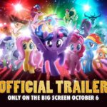 My Little Pony: The Movie Theatrical Trailer
